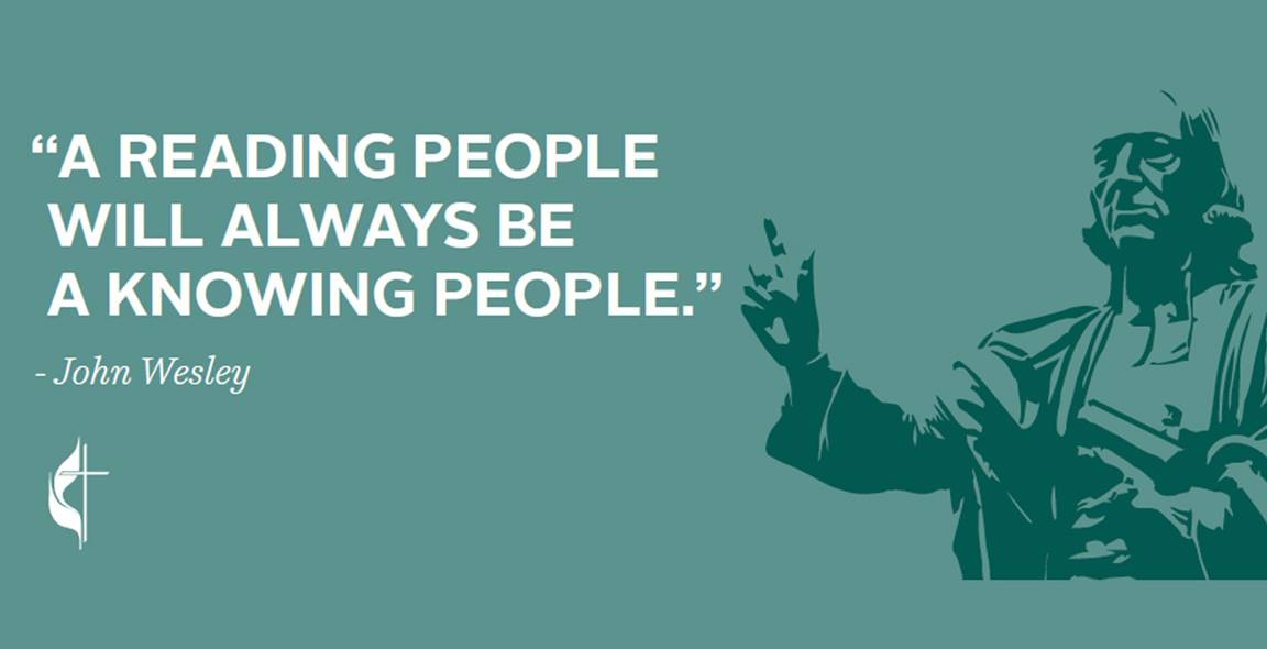 """""""A reading people will always be a knowing people."""" John Wesley"""