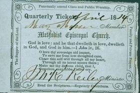 Admittance to a Society Meeting required a ticket from a Class Meeting. Around the edges of this ticket from 1814 are several reminders of acts of piety. Photo courtesy of  the General Commission on Archives and History.