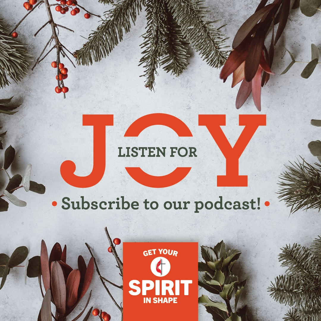 Listen for joy this Advent. Get Your Spirit in Shape Advent 2019. Image by United Methodist Communications.