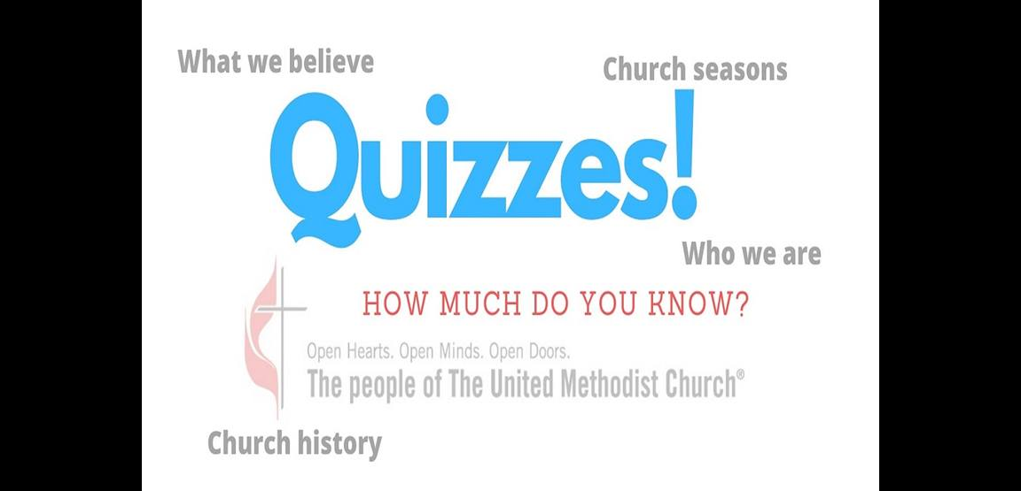 Test your knowledge of all things United Methodists with fun and information-packed quizzes.