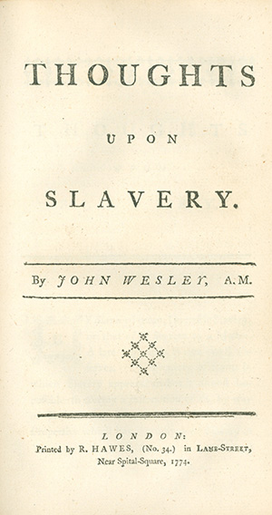 "John Wesley, the founder of Methodism and a noted slavery opponent, printed a pamphlet titled ""Thoughts Upon Slavery"" in 1773. Image courtesy of Drew University."