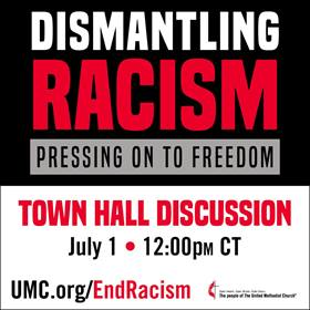 A Town Hall dialogue on the topic of Dismantling Racism: Pressing On To Freedom is set for noon CDT July 1.
