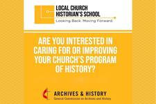 The Local Church Historian's School is offered by the General Commission on Archives and History to teach local congregations how to preserve their churches' stories.