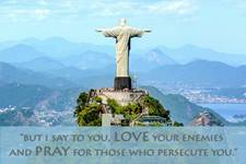 "A view of the statue ""Christ the Redeemer"" in Rio de Janeiro, Brazil. Scripture is Matthew 5:44. Photo by Jose Guertzenstein, courtesy of Pixabay; graphic by Laurens Glass, United Methodist Communications."