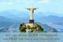 """A view of the statue """"Christ the Redeemer"""" in Rio de Janeiro, Brazil. Scripture is Matthew 5:44. Photo by Jose Guertzenstein, courtesy of Pixabay; graphic by Laurens Glass, United Methodist Communications."""