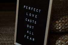Regardless of what scares you,  1 John 4:18 details for us that those who are confident in God's love have nothing to fear of God.  Photo credit: Priscilla Du Preez on Unsplash