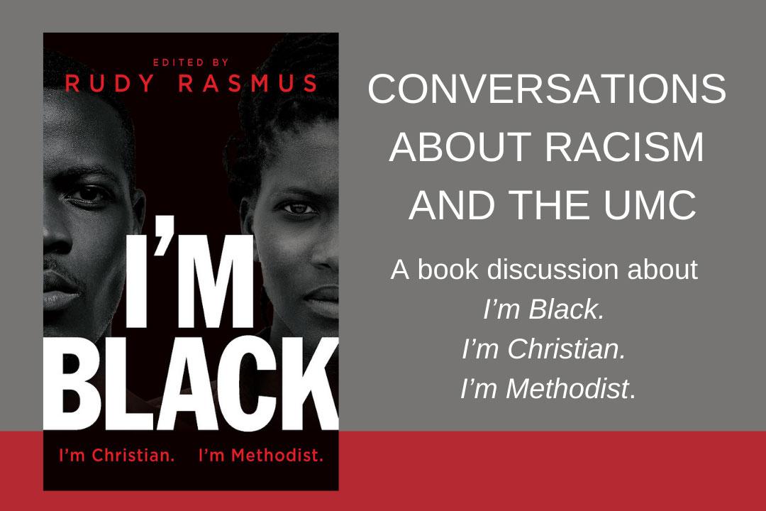 On Tuesday, January 19, be part of a free webinar book discussion of 'I'm Black. I'm Christian. I'm Methodist.' Image courtesy UMGCORR.