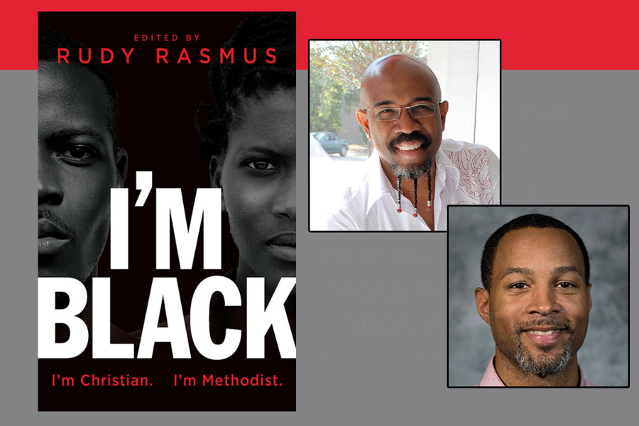 Rudy Rasmus and Jevon Caldwell-Gross are two of the authors of 'I'm Black. I'm Christian. I'm Methodist.