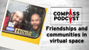 How do two people maintain a friendship and lead communities in virtual space?