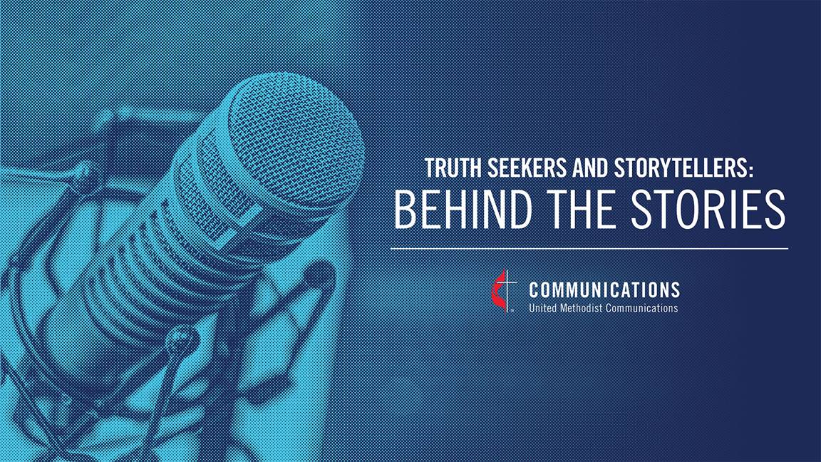 'Behind the Stories' is a video series where the storytellers share some behind-the-scenes information. Image by United Methodist Communications.