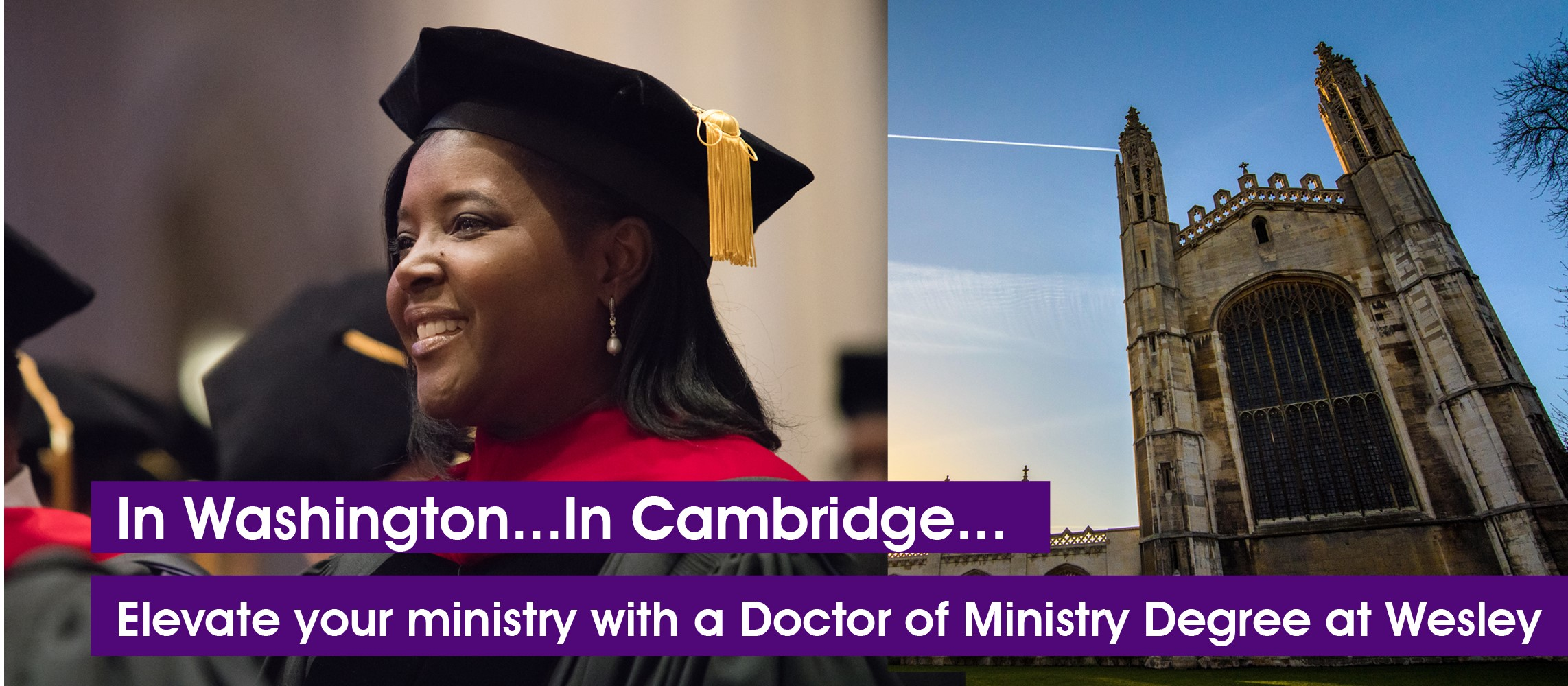 In Washington... In Cambridge... Elevate your ministry with a Doctor of Ministry Degree at Wesley