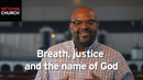 Brian Tillman draws together our breath, justice and God's name
