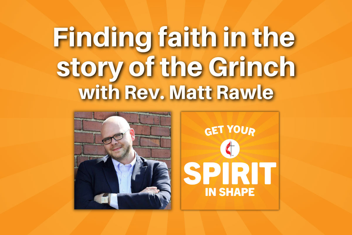 Author and United Methodist pastor Matt Rawle shares how Dr. Seuss's beloved story can help us celebrate a more meaningful Christmas.